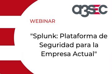 Webinars Splunk Plataforma de Seguridad para la Empresa Actual-2