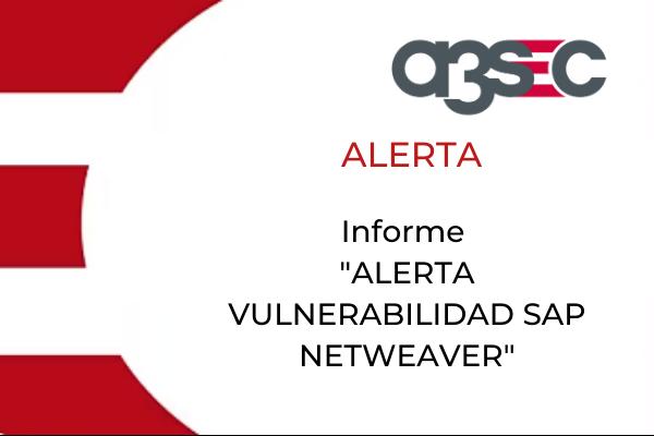 CTA ALERTA VULNERABILIDAD SAP NETWEAVER