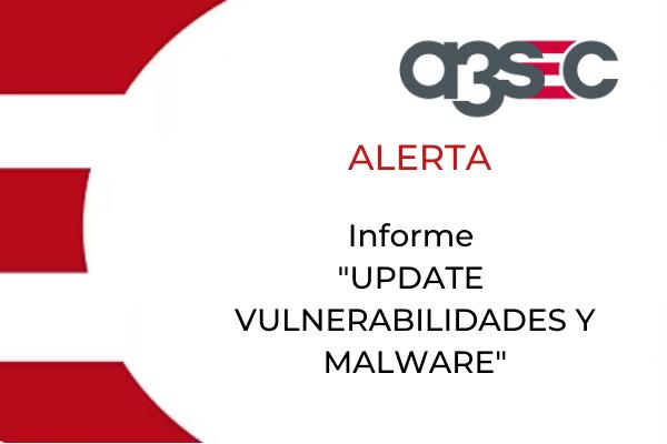 CTA alerta UPDATE vulnerabilidades y malware