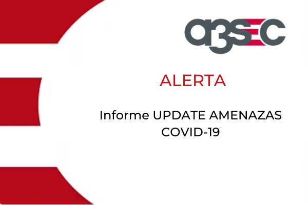UPDATE AMENAZAS COVID-19